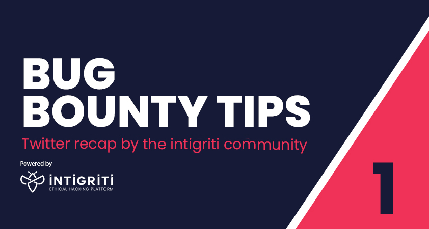 Twitter Recap #1 – Bug Bounty Tips by the Intigriti Community