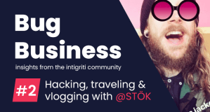 Bug Business #2 – Hacking, traveling and vlogging with @STÖK