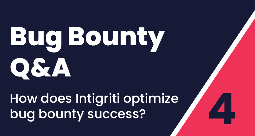 Bug Bounty Q&A #4: How does Intigriti optimize bug bounty success?