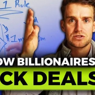 How Billionaires pick the deals that make them successful