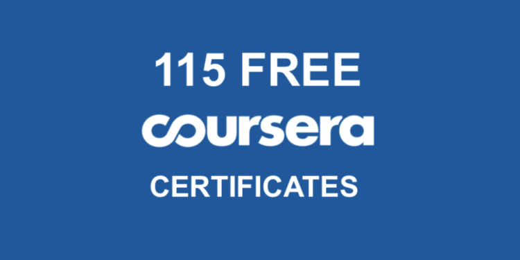 115 free coursera certificates
