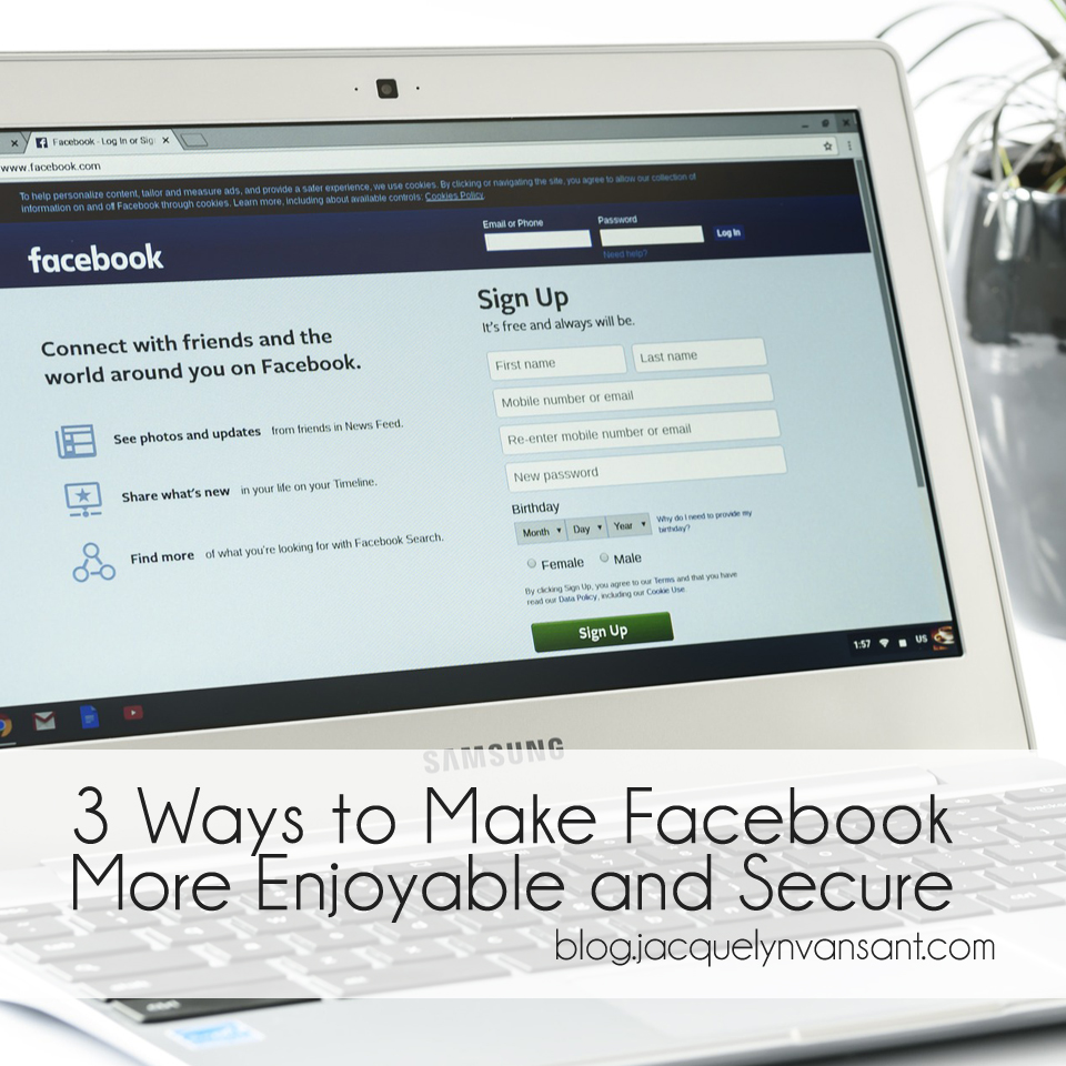 Three ways to make Facebook more enjoyable and secure