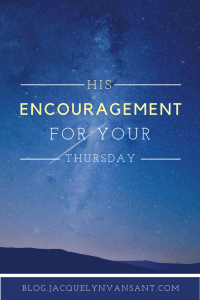 His Encouragement for Your Thursday