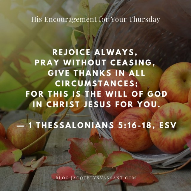 His Encouragement for Your Thursday: Give Thanks in All Circumstances