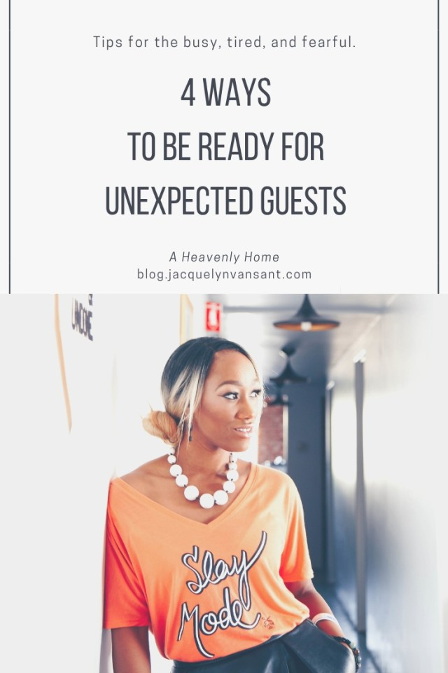 4 ways to be ready for unexpected guests