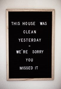 Spring cleaning for busy families: This house was clean yesterday. We're sorry you missed it!