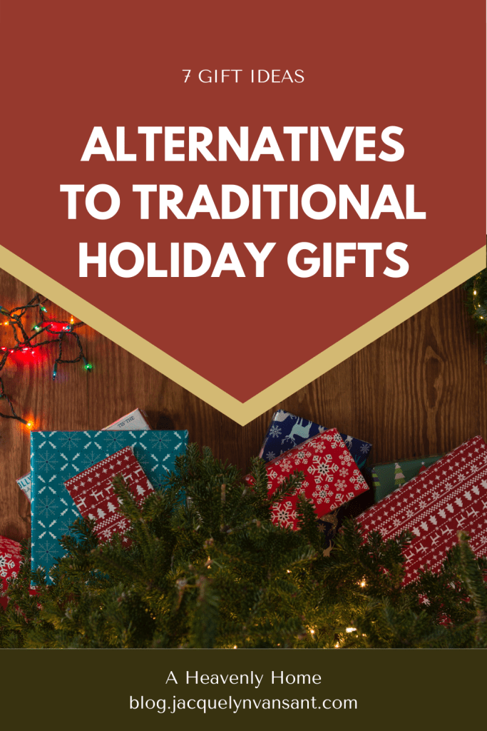 Here are 7 gift ideas, alternatives to buying traditional holiday gifts.