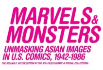 Marvels & Monsters: Unmasking Asian Images in U.S. Comics, 1942-1986