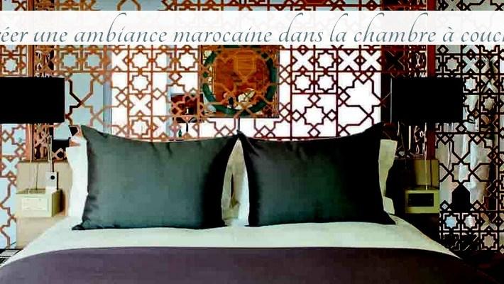 Créer une ambiance marocaine dans la chambre à coucher