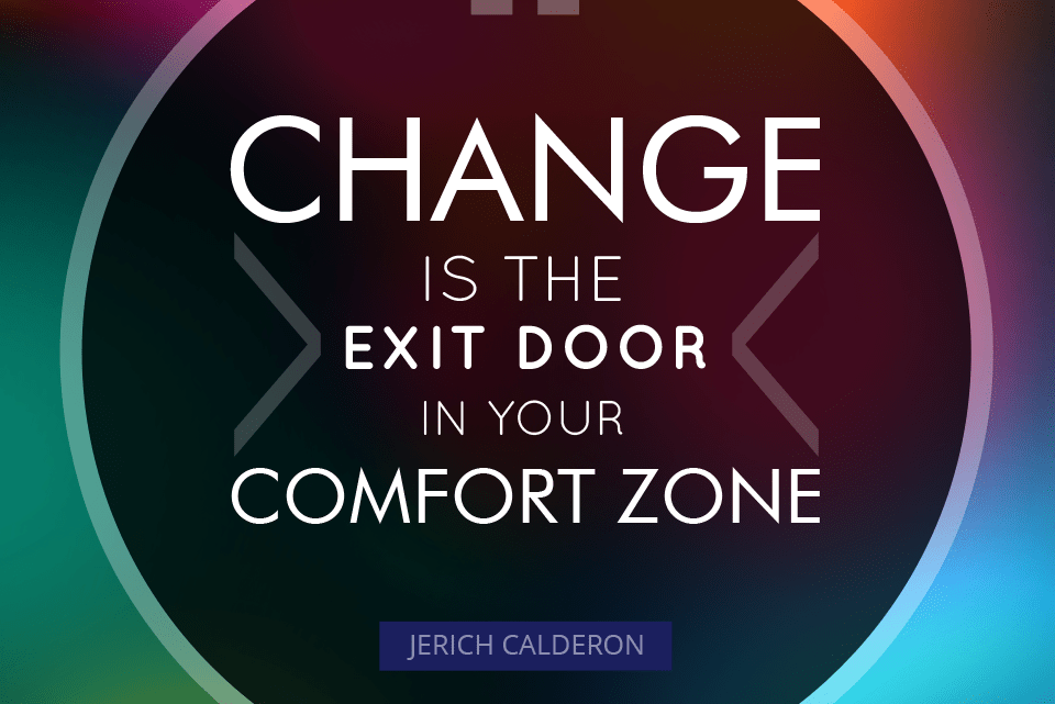 Comfort Zone and Change