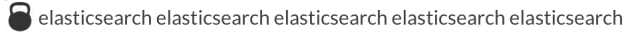 weight: elasticsearch elasticsearch elasticsearch elasticsearch elasticsearch