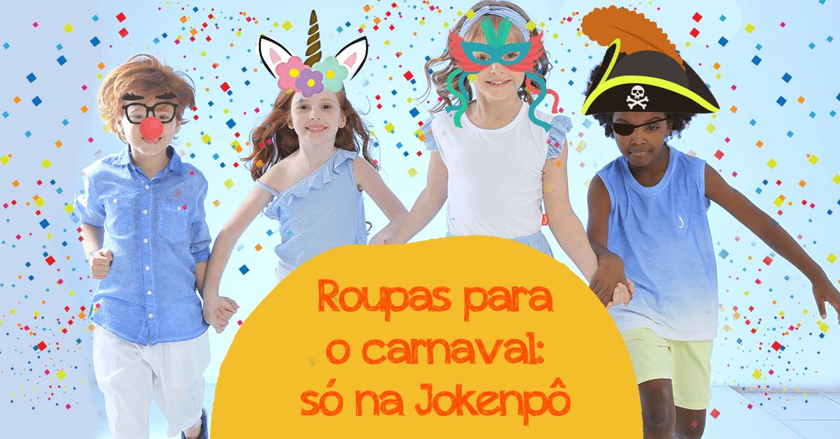 Roupas para brincar no carnaval - Jokenpô
