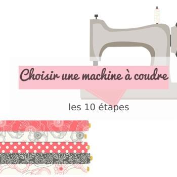 Choisir une machine à coudre; les 10 étapes