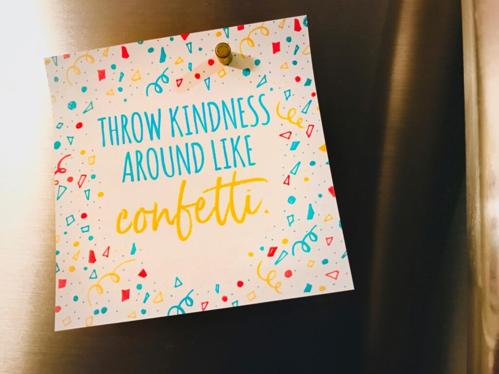 Throw Kindness Around Like Confetti.
