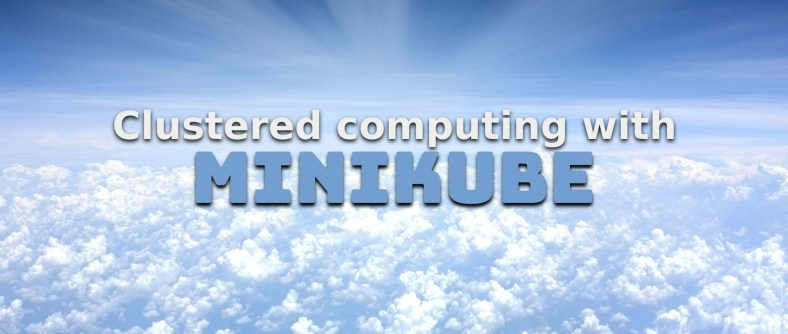 Clustered computing on Fedora with Minikube