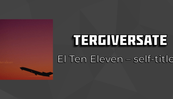 Tergiversate: El Ten Eleven self-titled debut