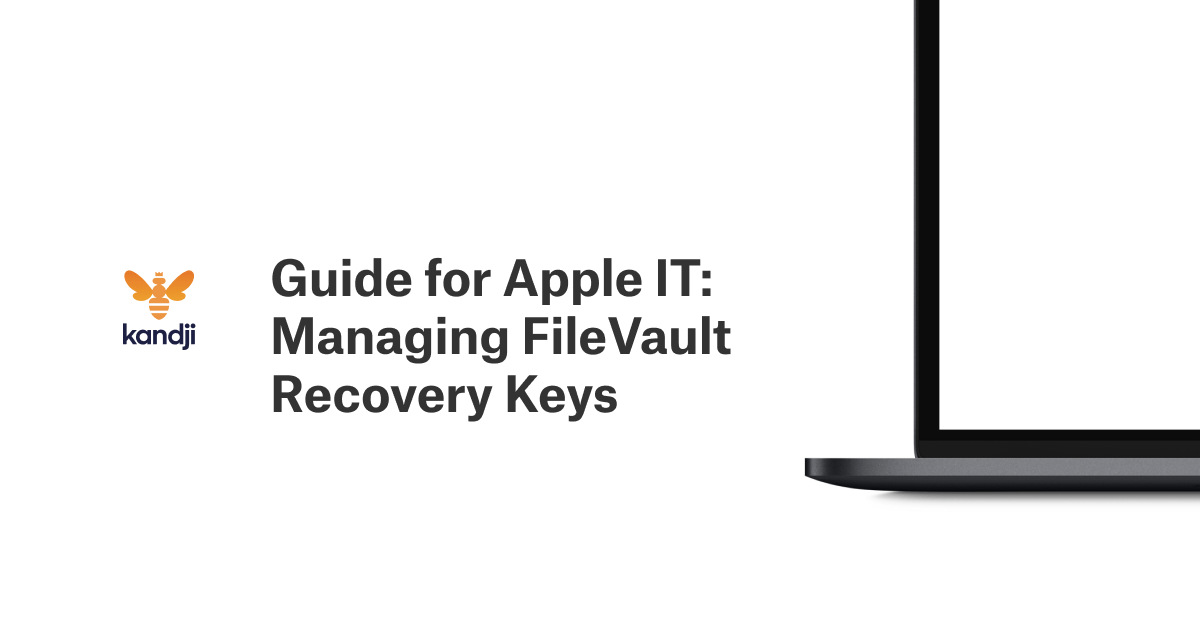 Guide for Apple IT: Managing FileVault Recovery Keys