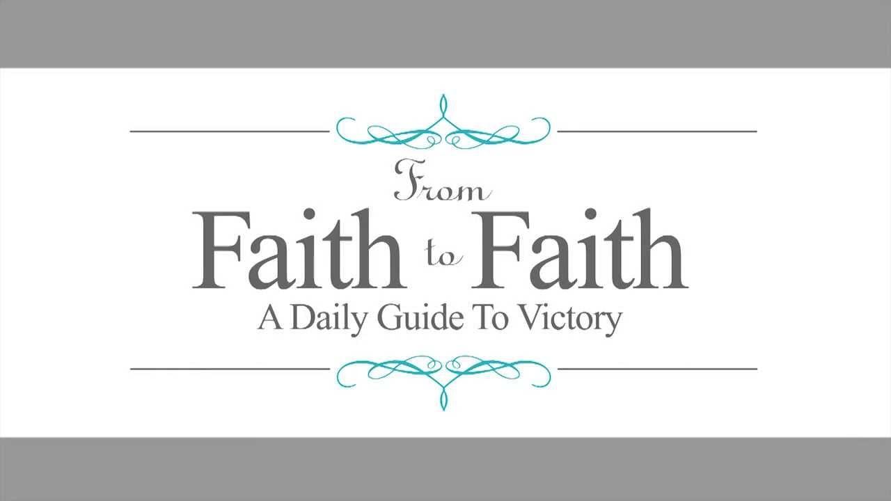 June 20, From Faith to Faith Daily Devotional, A Healthy