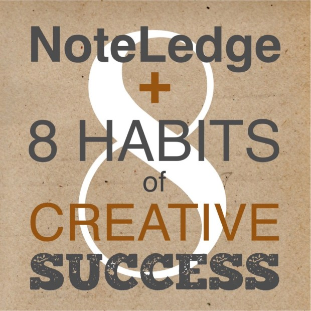 NoteLedge + 8 Habits of Creative Success