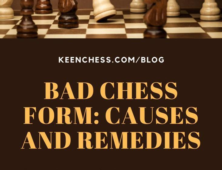 Bad Chess Form: Causes And Remedies