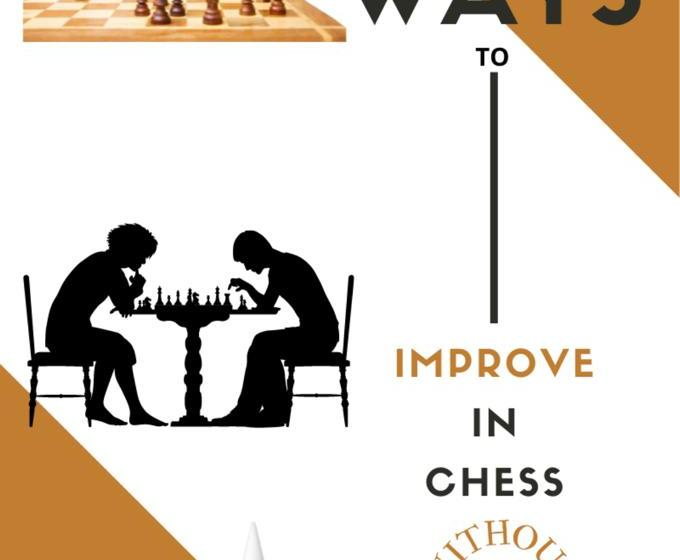 7 Ways To Improve In Chess Without A Coach