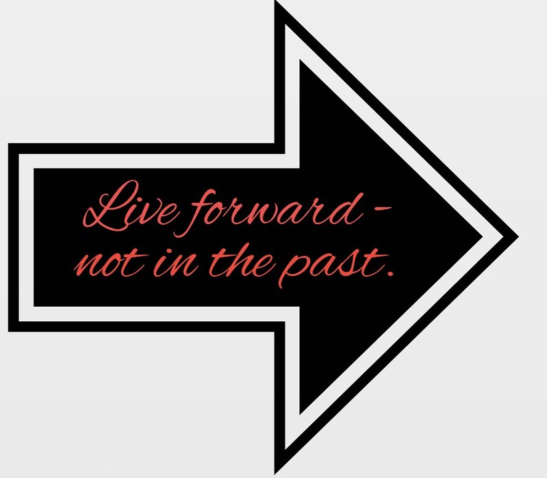 "Inspirational Postcard: ""Live forward - not in the past."""