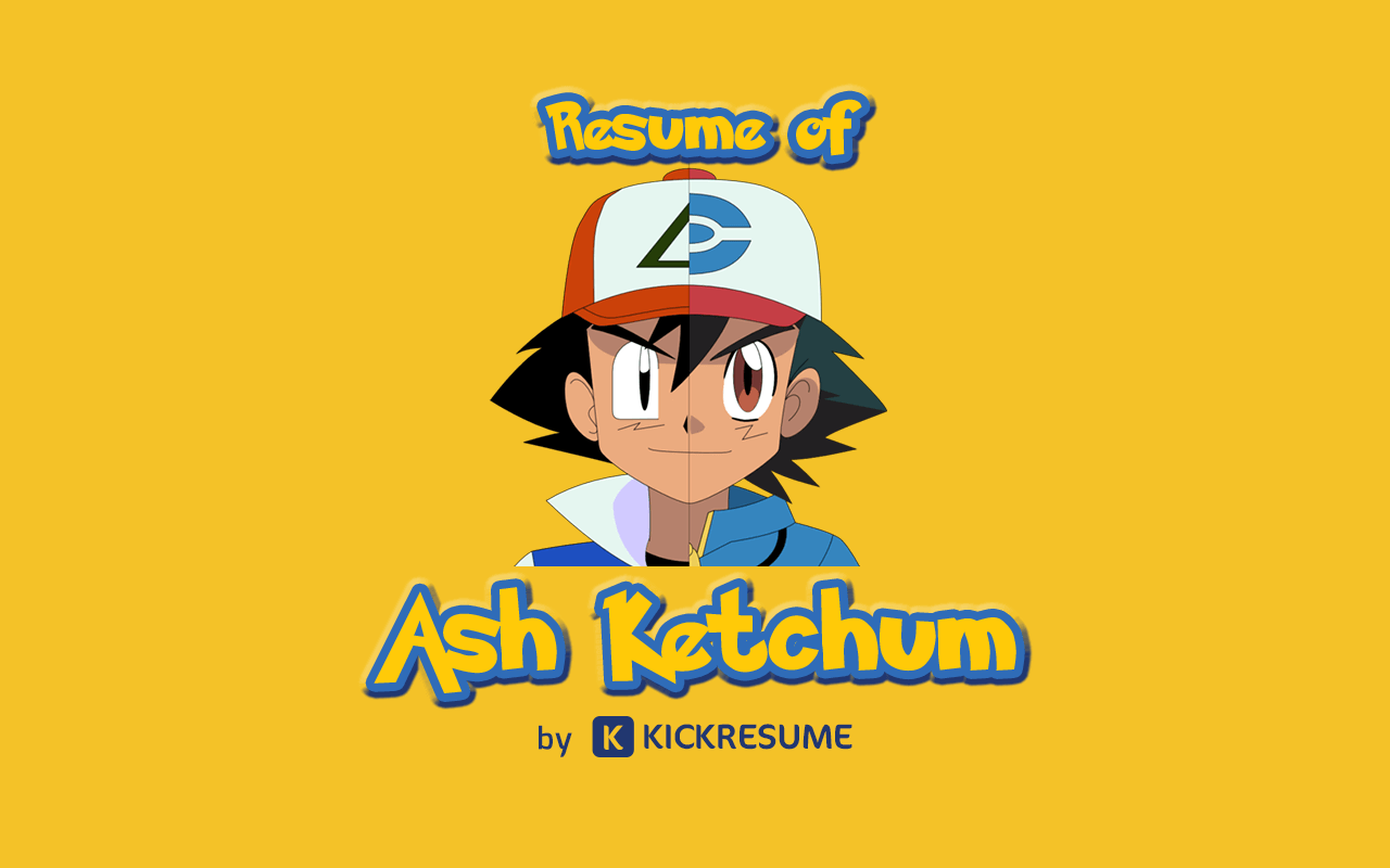 Here's Ash Ketchum's Resume If He Had One Would You Hire Him?