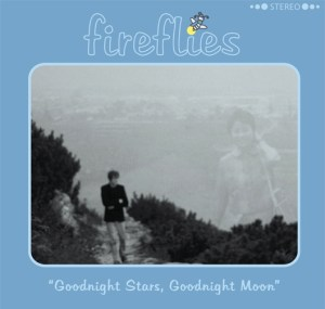 Fireflies -Goodnight Stars, Goodnight Moon