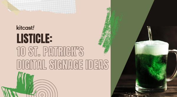 10 Digital Signage Ideas on St. Patrick's Day - Kitcast Blog