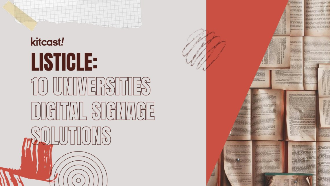 10 Effective Digital Signage Solutions for Universities - Kitcast Blog