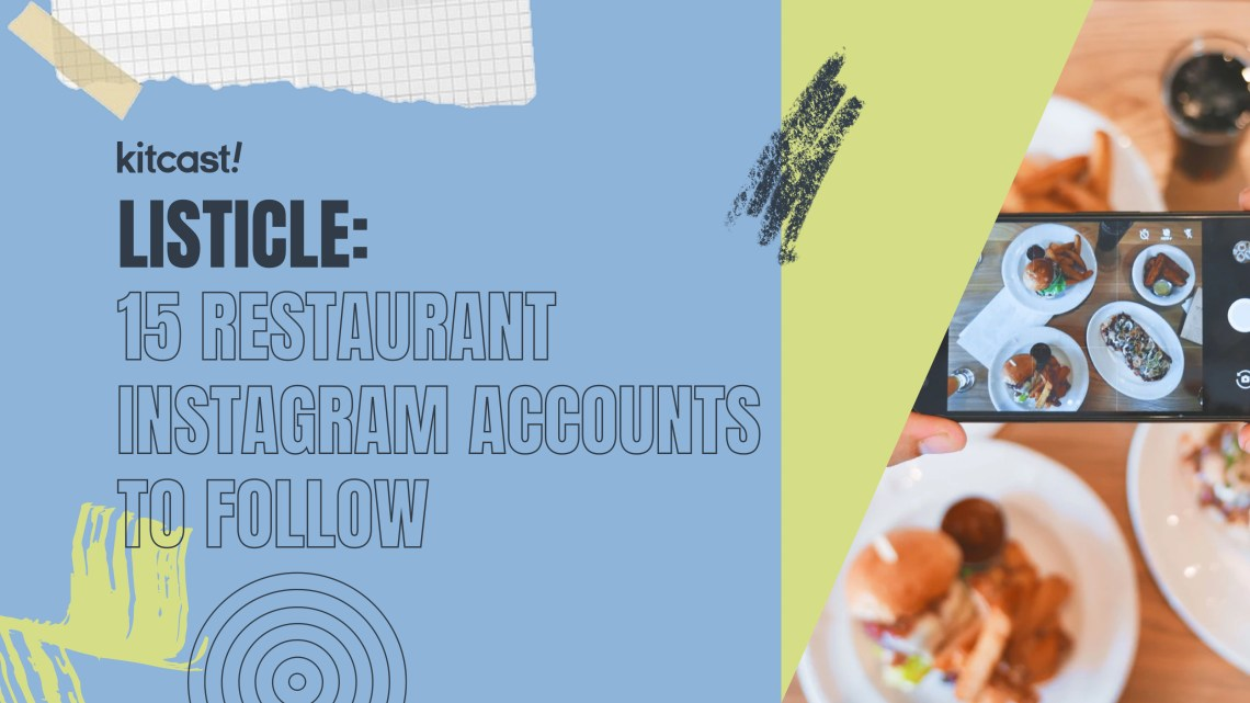 15 Instagram Accounts To Follow If You Own a Restaurant - Kitcast Blog