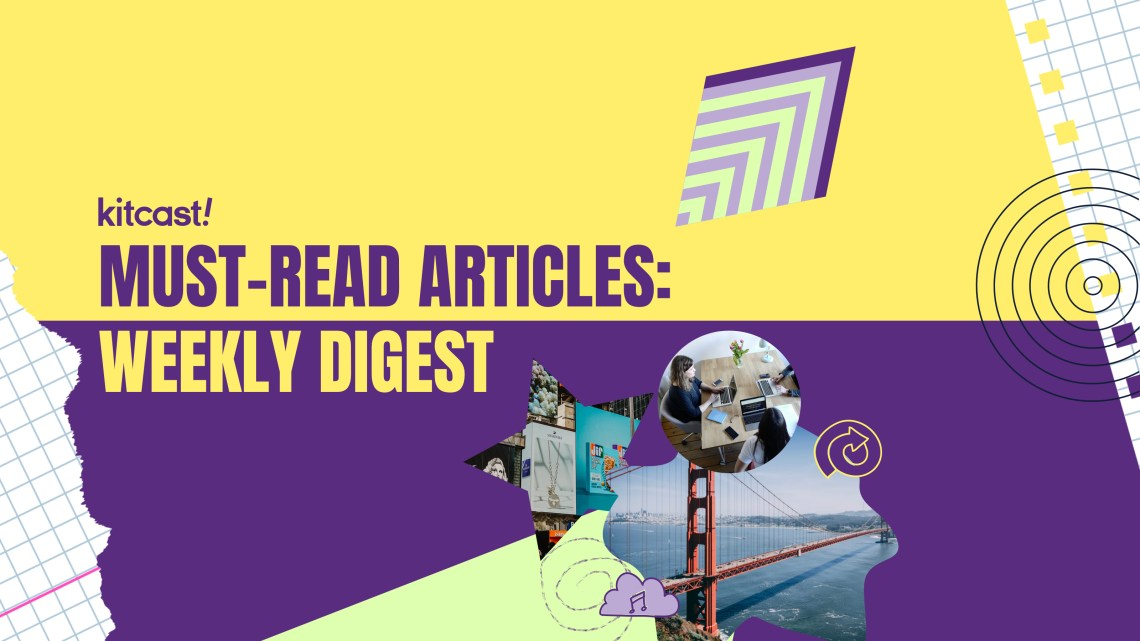 Weekly Digest September 20 - Kitcast Blog