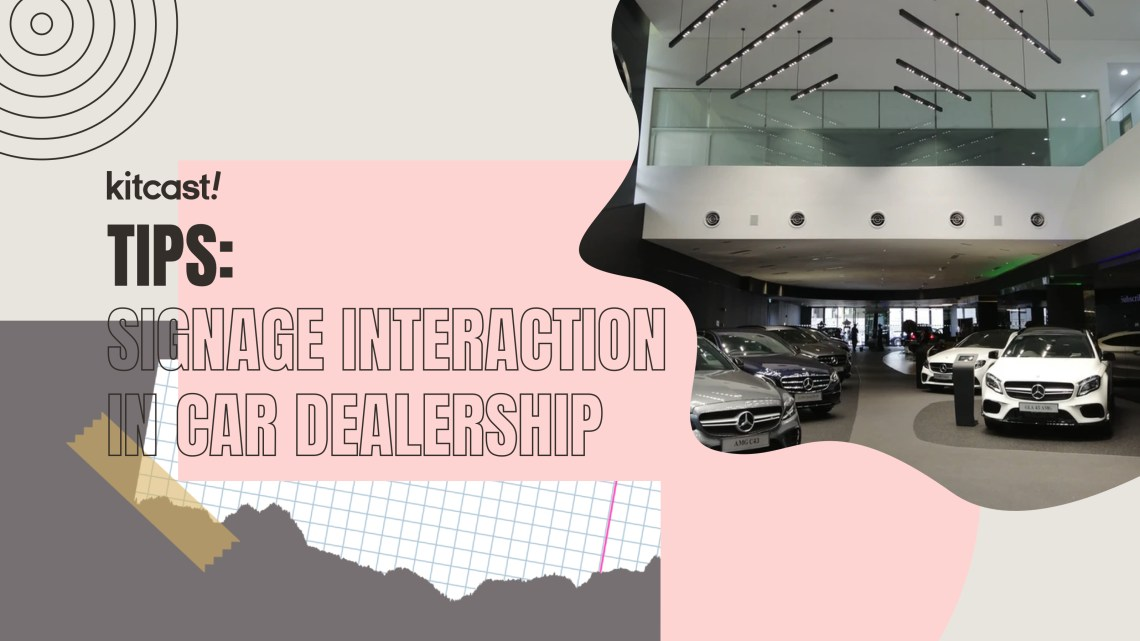 5 Types of Signage Interaction With Your Clients If You're a Car Dealer - Kitcast Blog