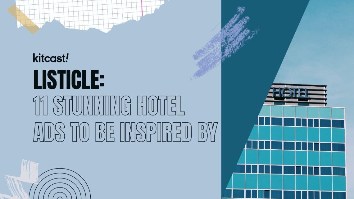 11 stunning hotel ads