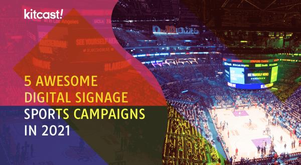 digital signage sports campaigns