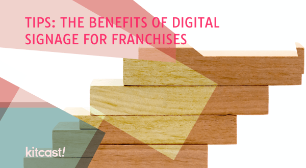 The Benefits of Digital Signage for Franchises featured image The Benefits of Digital Signage for Franchises - 3