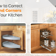 Kitchen Corner Cabinet Costco Play Set How To Correct Blind Corners In Your Png