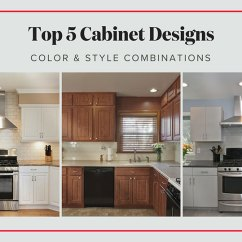 Most Popular Kitchen Cabinets Pick A 5 Cabinet Designs Color Style Combinations Best