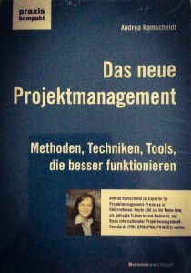 Das neue Projektmanagement, Methoden, Techniken, Tools