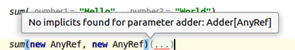 """Compile time error will come up as """"No implicit found for parameter adder: Adder[AnyRef]."""