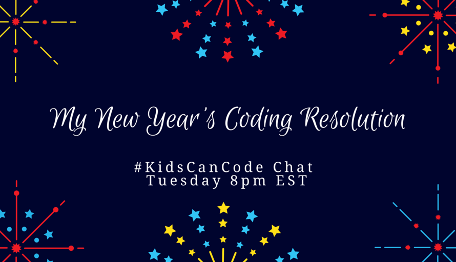 #KidsCanCode Chat: My New Year's Coding Resolution