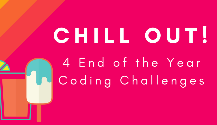 4 End of the Year Coding Challenges