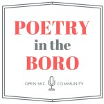 Poetry in the Boro: Featured Readings, Open Mic, Community