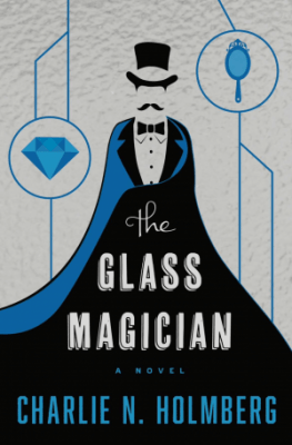Charlie N. Holmberg: The Glass Magician (The Paper Magician Series 2) ©AmazonCrossing