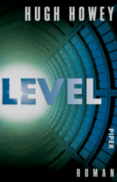 Hugh Howey: Level (Silo Series 2) ©Piper