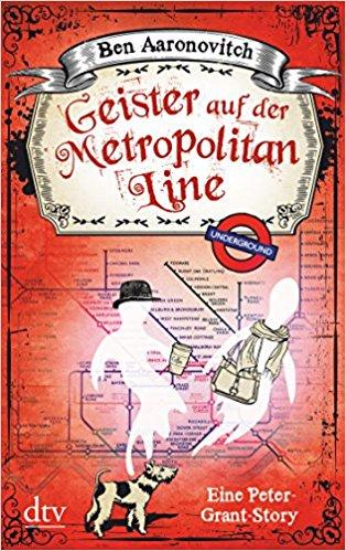Geister auf der Metropolitan Line Ben Aaronovitch Flüsse von London Novelle Furthest Station deutsch