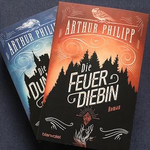 Die Feuerdiebin Arthur Philipp blanvalet Fantasy