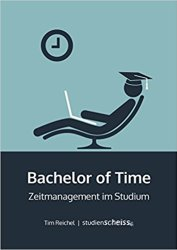 Bachelor of Time Zeitmanagement Tim Reichel