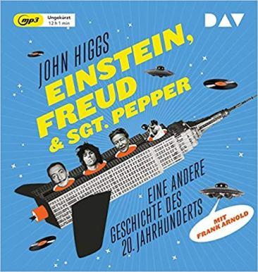 John Higgs Einstein Freud und Sgt Pepper Hörbuch