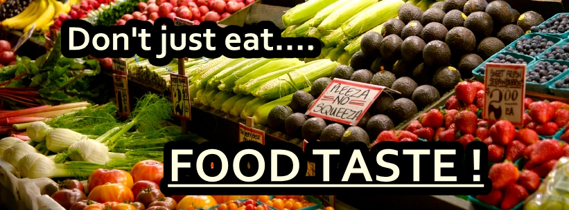 Don't just eat, Food Taste! – Weight Loss No. 1